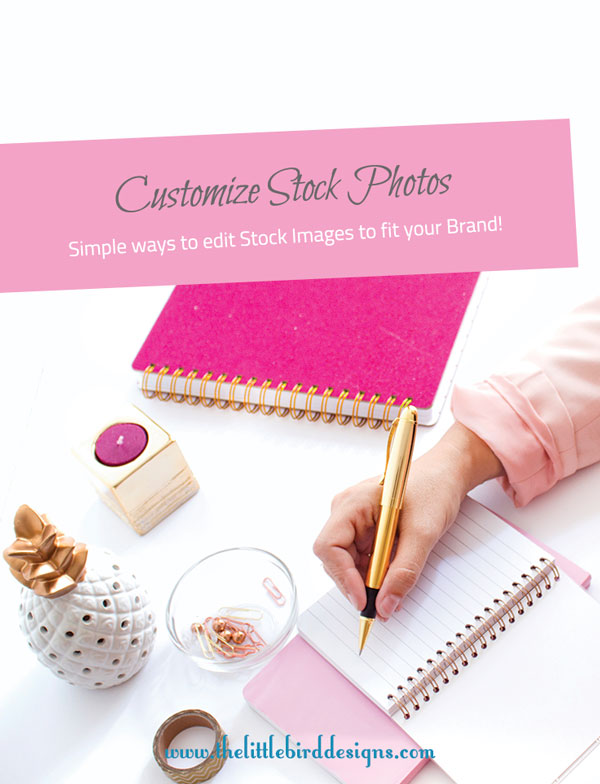 Customize Stock Photos to fit Your Brand - The Little Bird Designs