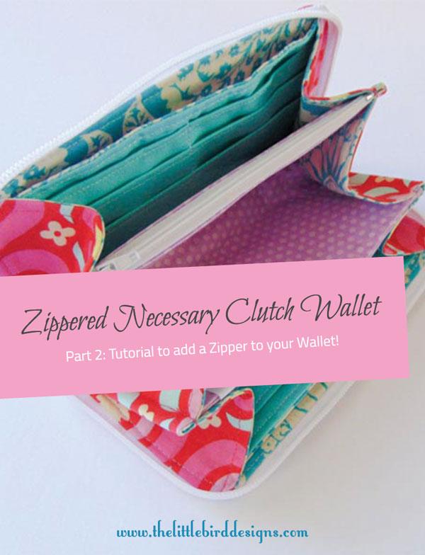Zippered Necessary Clutch Wallet Tutorial - Part 2 - The Little Bird Designs